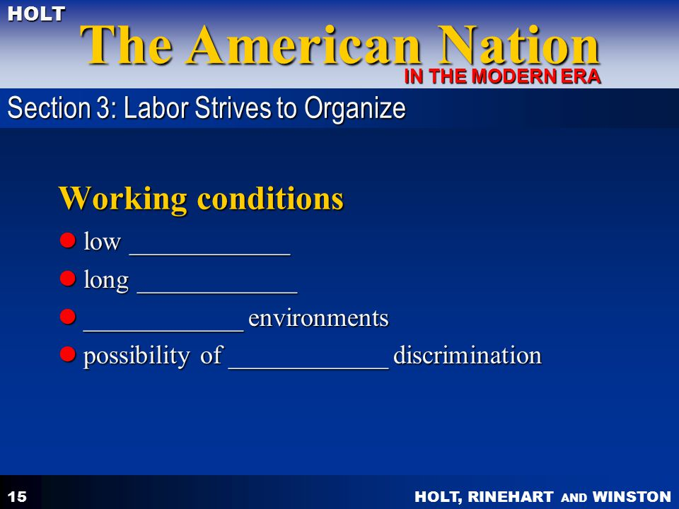 Working conditions Section 3: Labor Strives to Organize