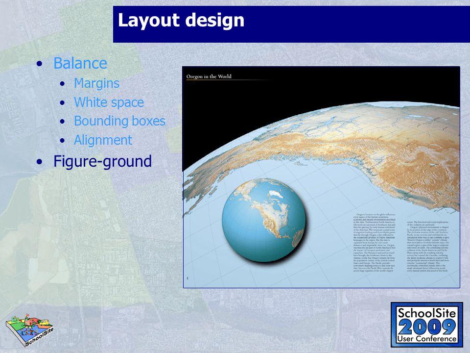 Layout design Balance Figure-ground Margins White space Bounding boxes