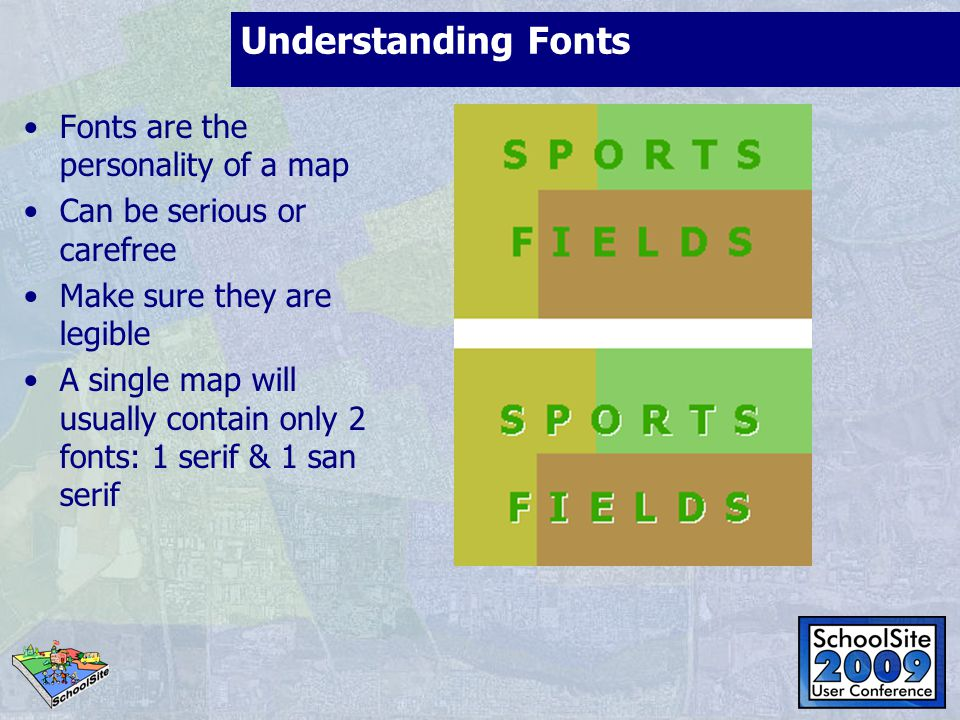 Understanding Fonts Fonts are the personality of a map