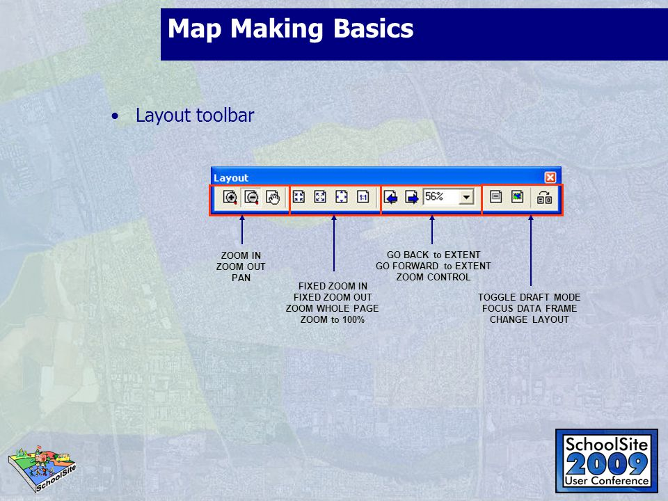 Map Making Basics Layout toolbar ZOOM IN ZOOM OUT PAN