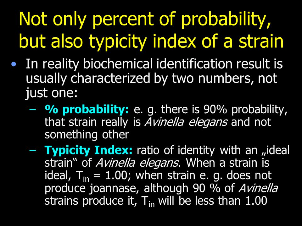 Not only percent of probability, but also typicity index of a strain