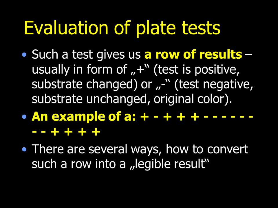 Evaluation of plate tests