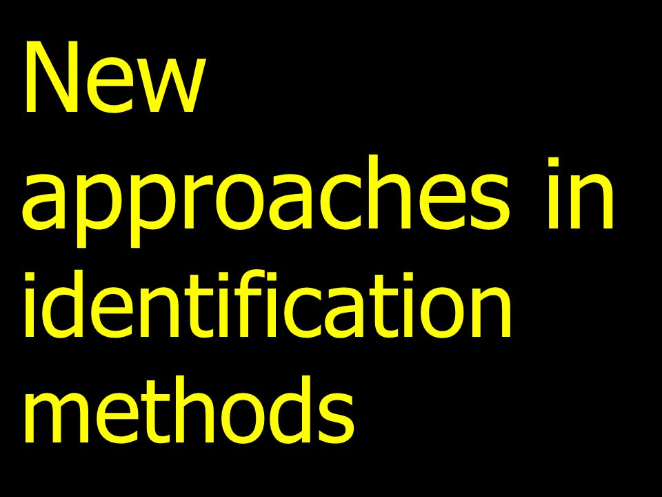 New approaches in identification methods
