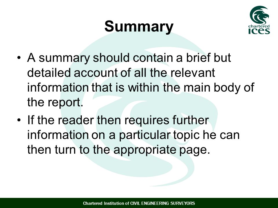 Summary A summary should contain a brief but detailed account of all the relevant information that is within the main body of the report.