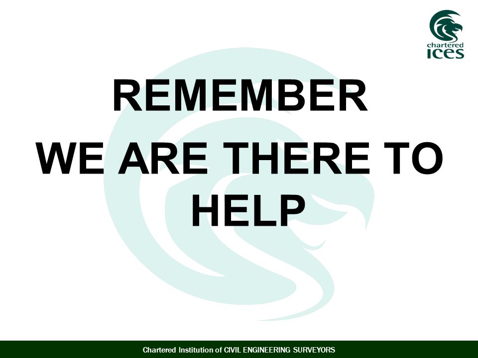 REMEMBER WE ARE THERE TO HELP
