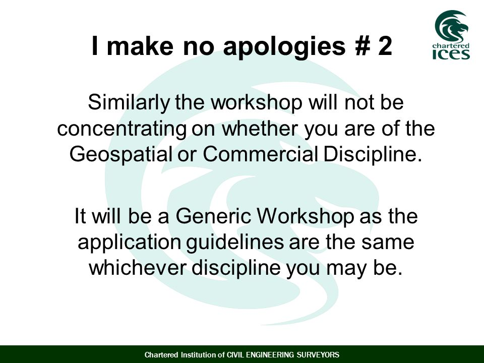 I make no apologies # 2 Similarly the workshop will not be concentrating on whether you are of the Geospatial or Commercial Discipline.