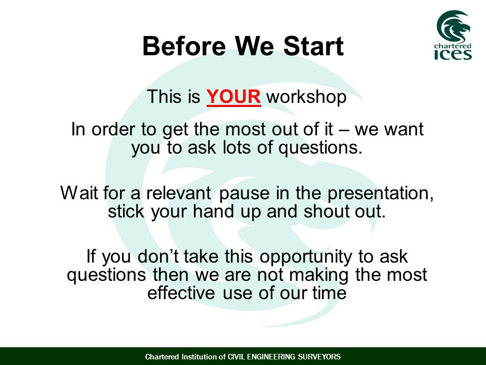 Before We Start This is YOUR workshop
