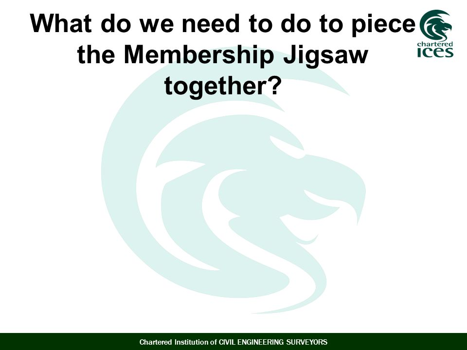 What do we need to do to piece the Membership Jigsaw together