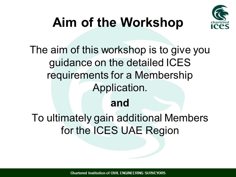 To ultimately gain additional Members for the ICES UAE Region
