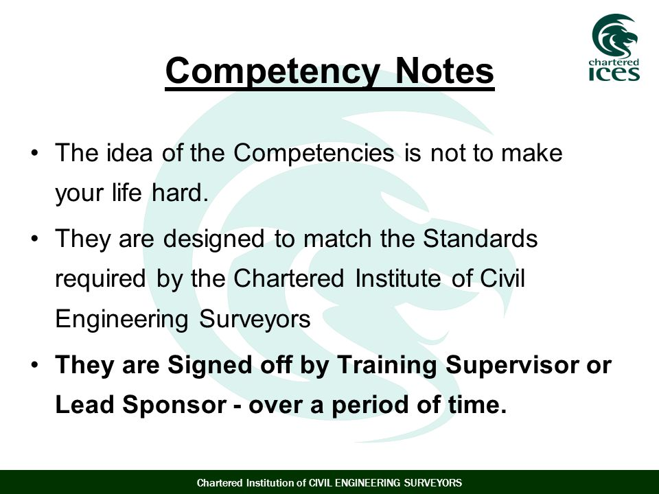 Competency Notes The idea of the Competencies is not to make your life hard.