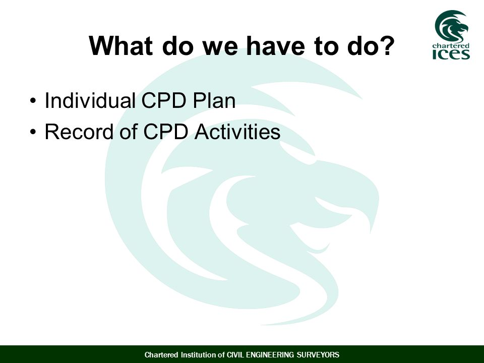 What do we have to do Individual CPD Plan Record of CPD Activities