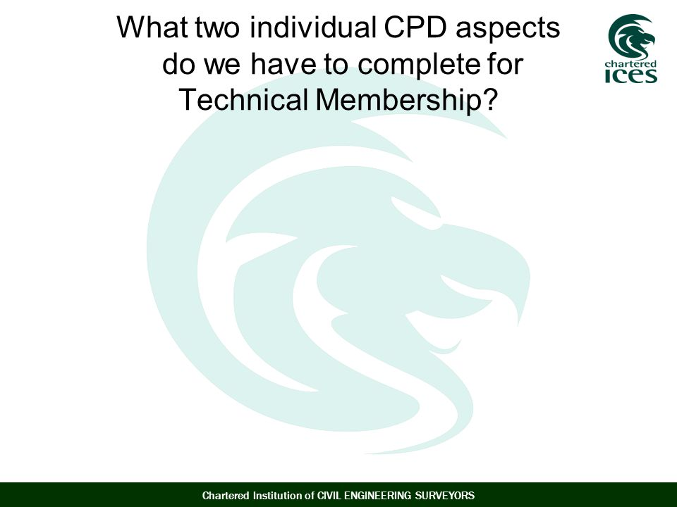 What two individual CPD aspects do we have to complete for Technical Membership