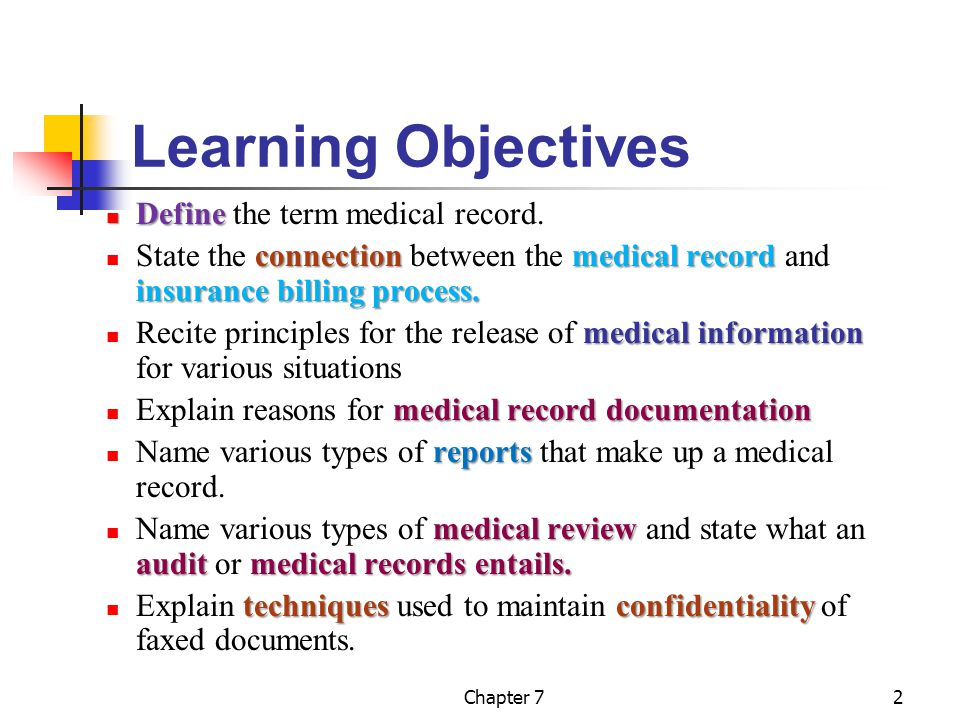 Learning Objectives Define the term medical record.