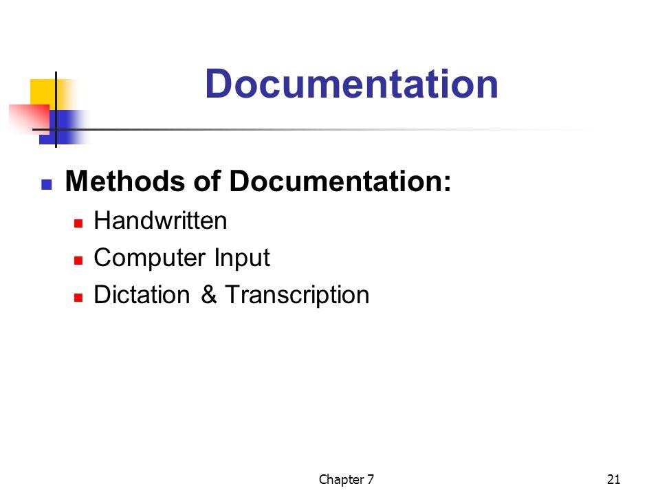 Documentation Methods of Documentation: Handwritten Computer Input