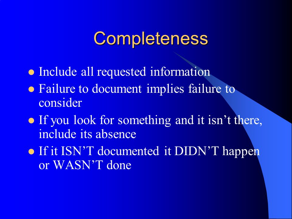 Completeness Include all requested information