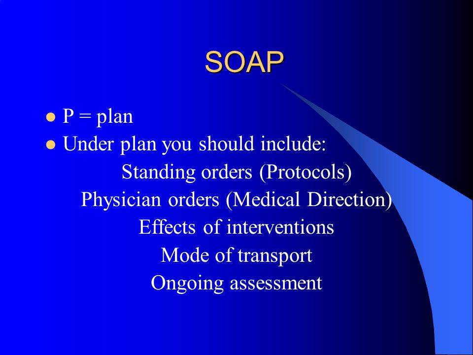 SOAP P = plan Under plan you should include: