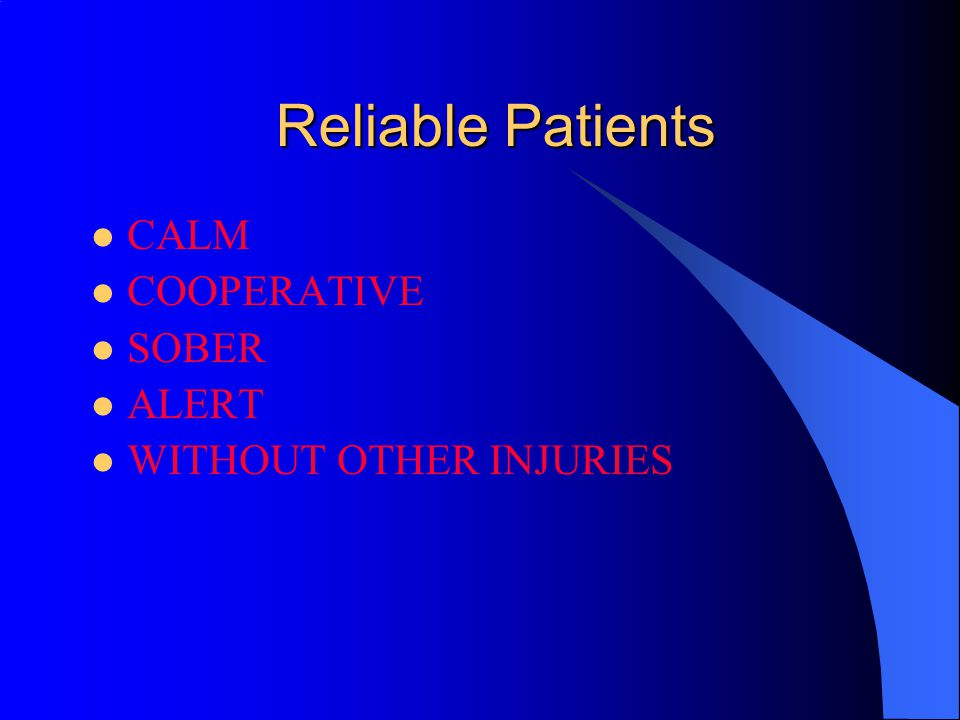 Reliable Patients CALM COOPERATIVE SOBER ALERT WITHOUT OTHER INJURIES