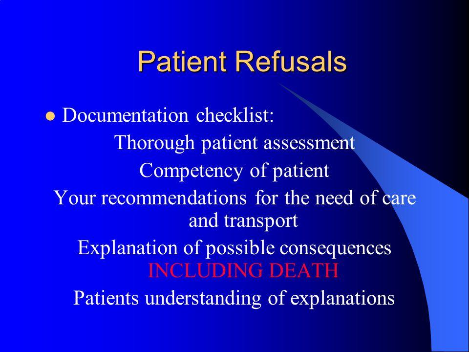 Patient Refusals Documentation checklist: Thorough patient assessment