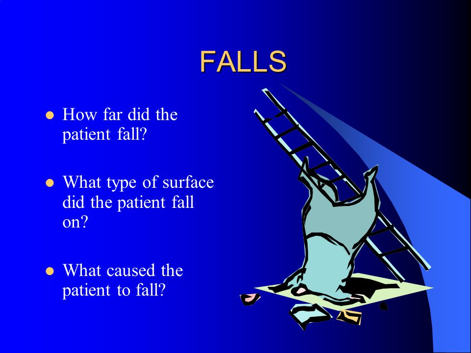 FALLS How far did the patient fall