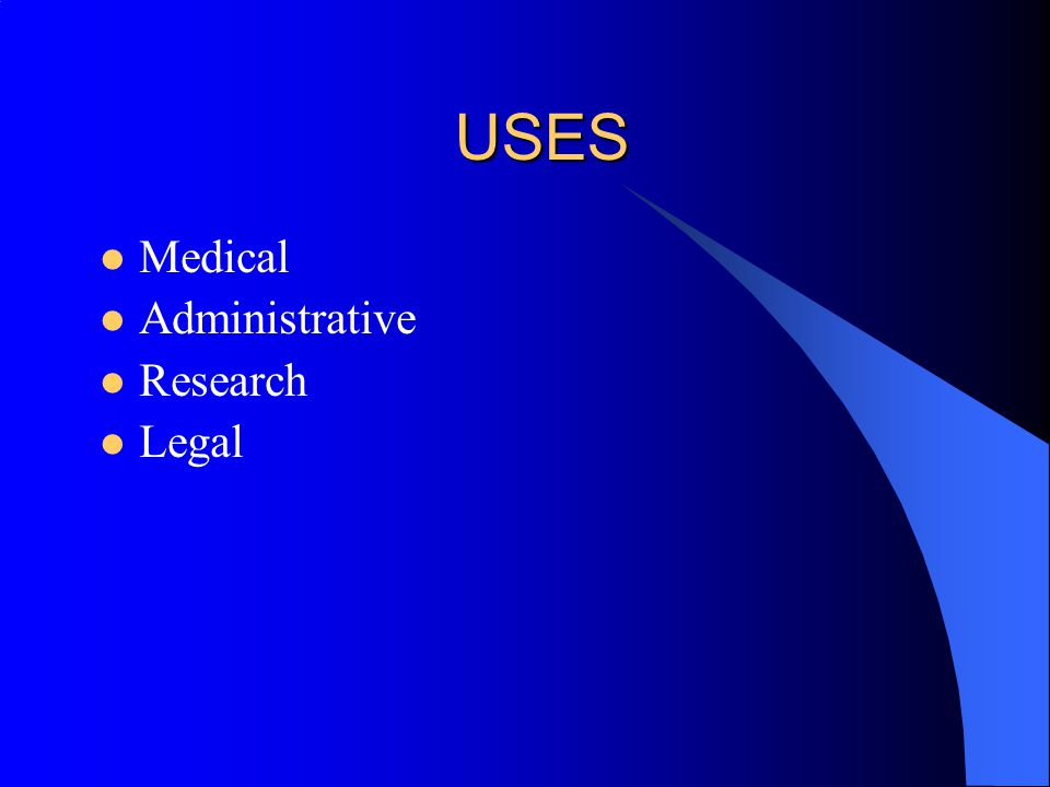 USES Medical Administrative Research Legal