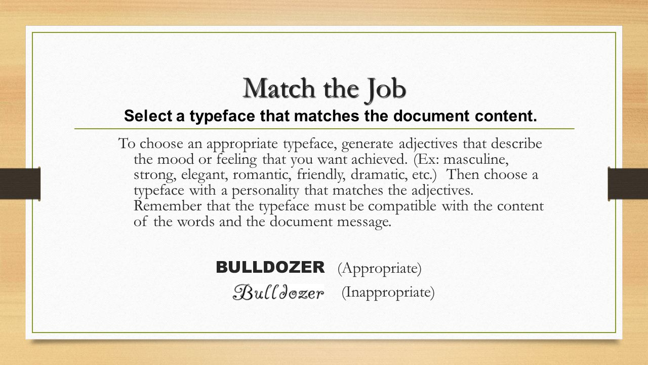 Match the Job Select a typeface that matches the document content.