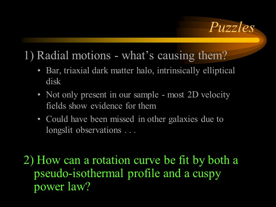 Puzzles 1) Radial motions - what's causing them