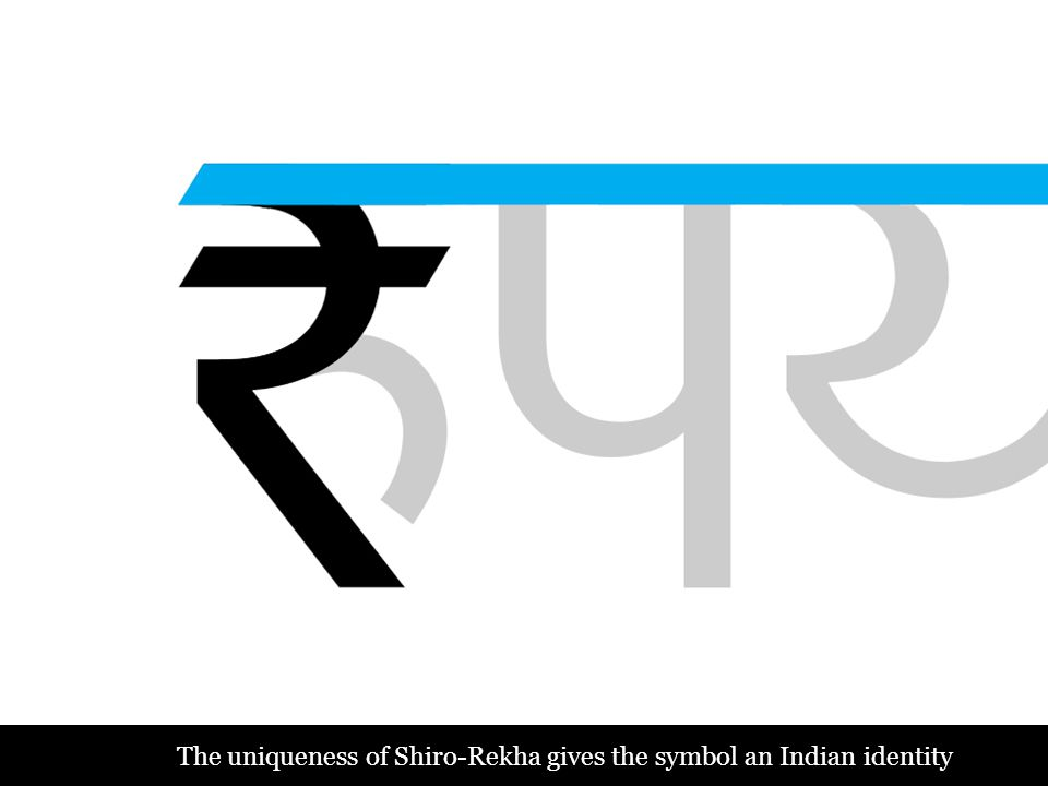 The uniqueness of Shiro-Rekha gives the symbol an Indian identity
