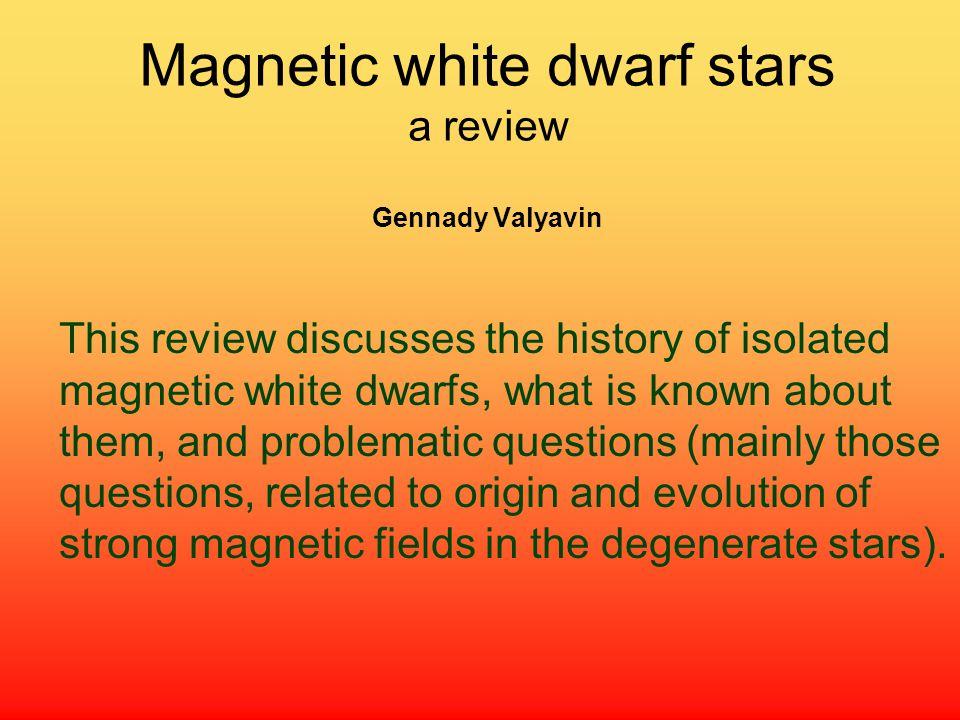 Magnetic white dwarf stars a review Gennady Valyavin