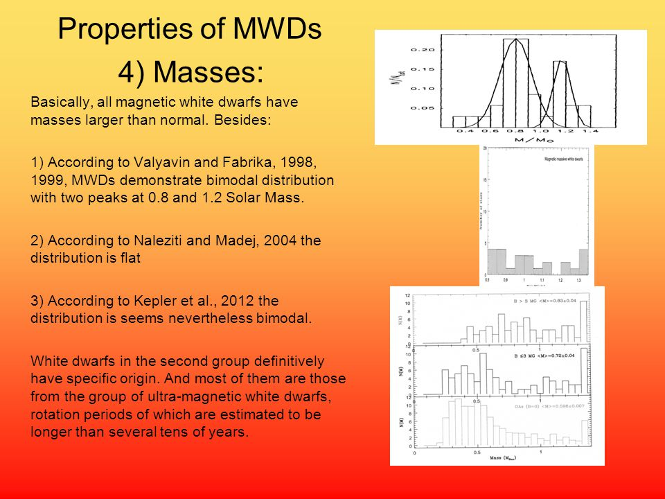 Properties of MWDs 4) Masses: