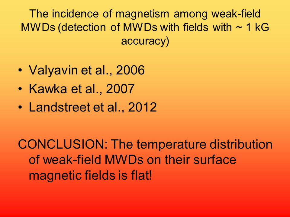 Valyavin et al., 2006 Kawka et al., 2007 Landstreet et al., 2012