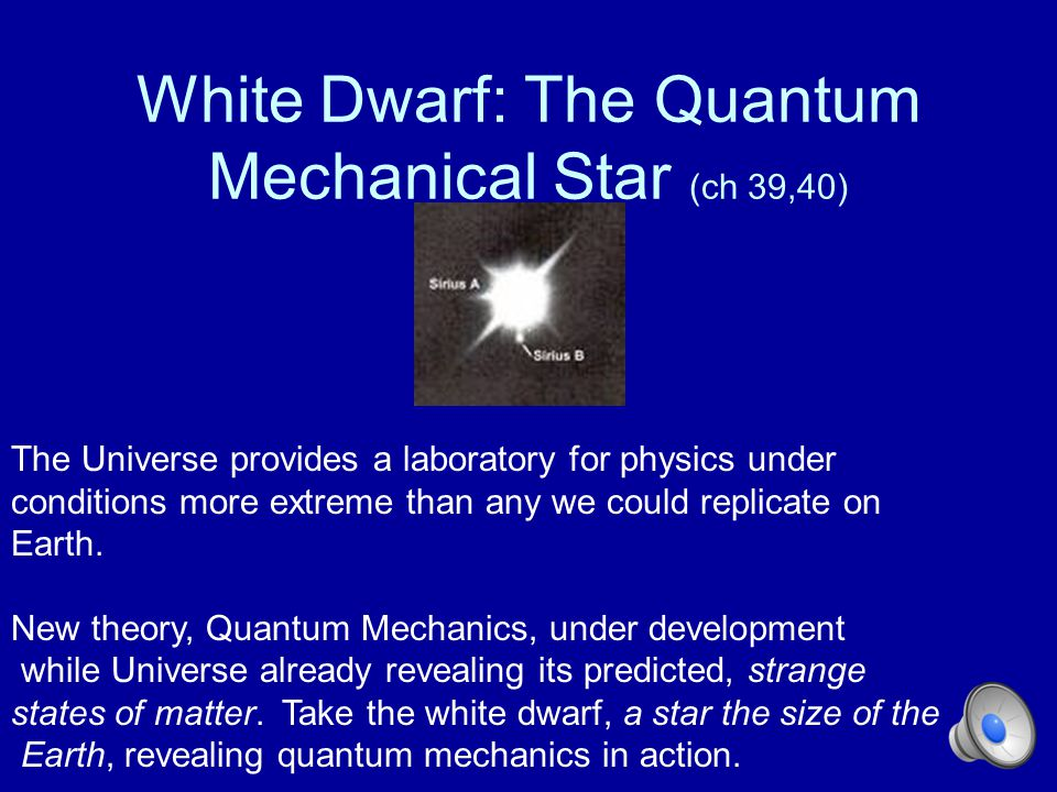 White Dwarf: The Quantum Mechanical Star (ch 39,40)