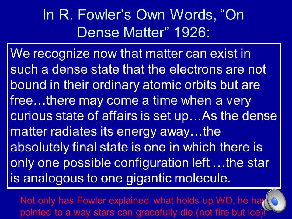 In R. Fowler's Own Words, On Dense Matter 1926: