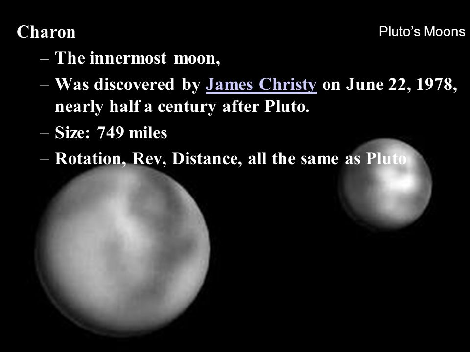 Rotation, Rev, Distance, all the same as Pluto