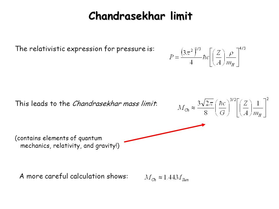 Chandrasekhar limit The relativistic expression for pressure is: