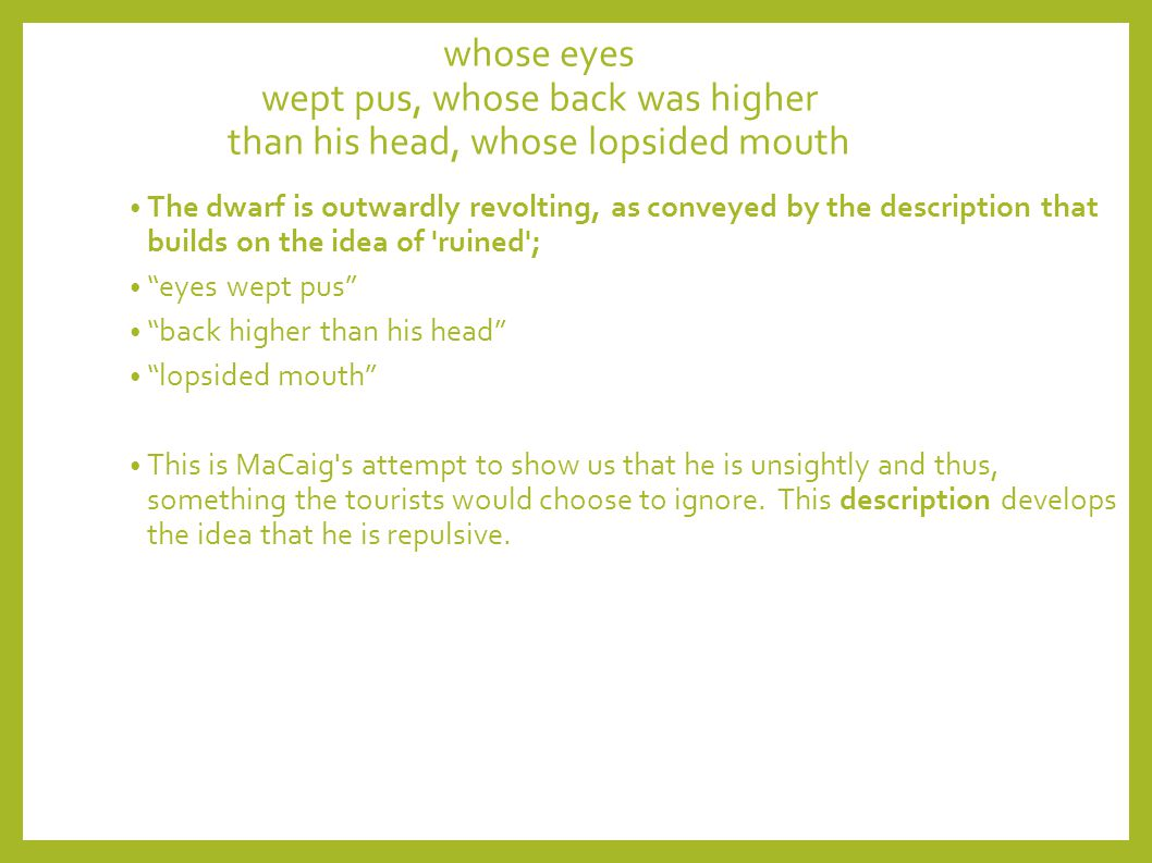 whose eyes wept pus, whose back was higher than his head, whose lopsided mouth