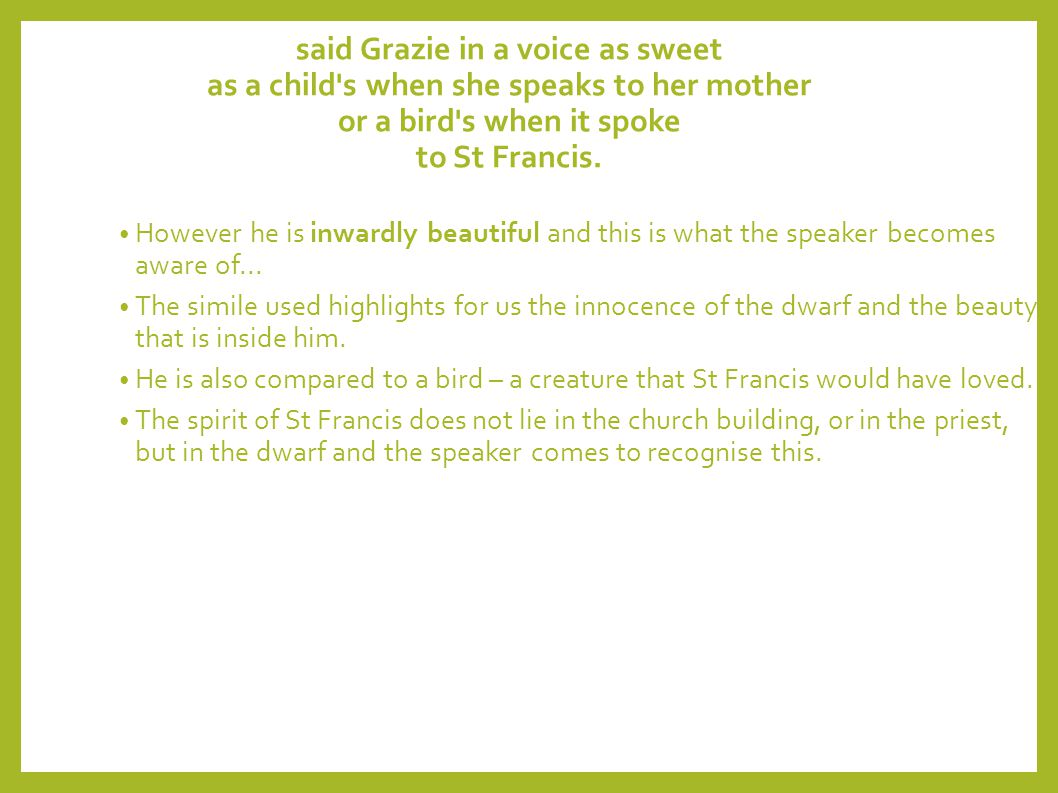 said Grazie in a voice as sweet as a child s when she speaks to her mother or a bird s when it spoke to St Francis.