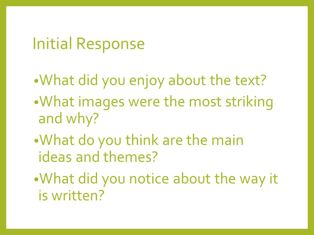 Initial Response What did you enjoy about the text