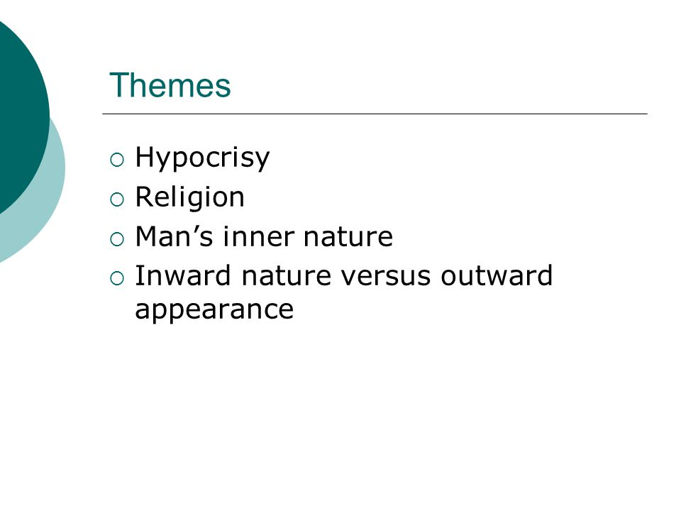 Themes Hypocrisy Religion Man's inner nature