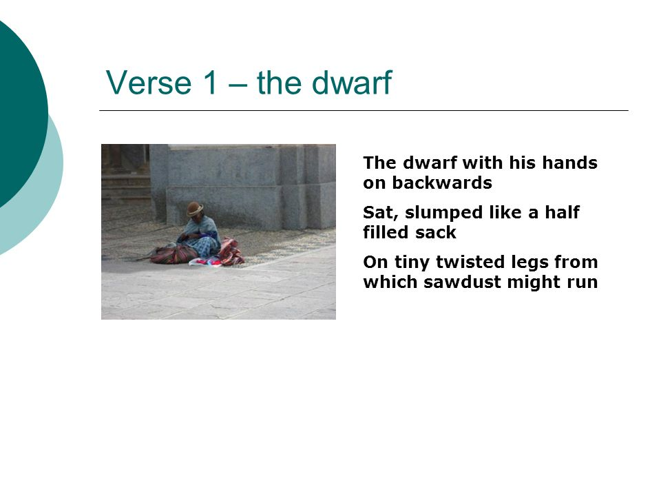 Verse 1 – the dwarf The dwarf with his hands on backwards