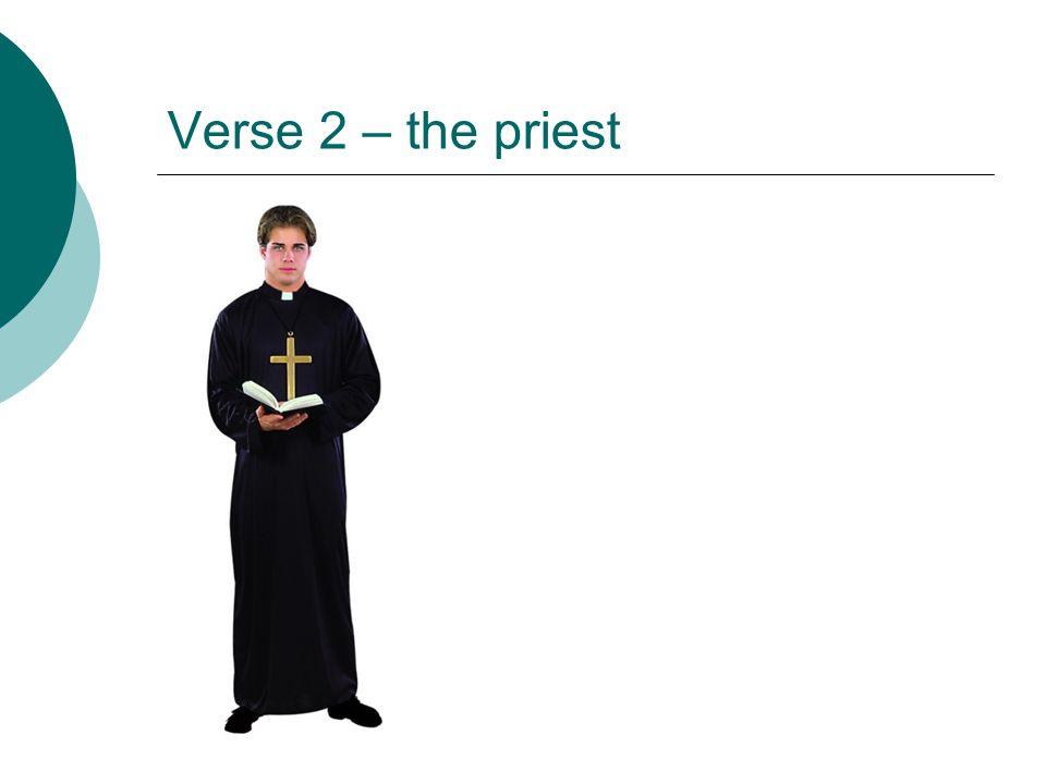 Verse 2 – the priest
