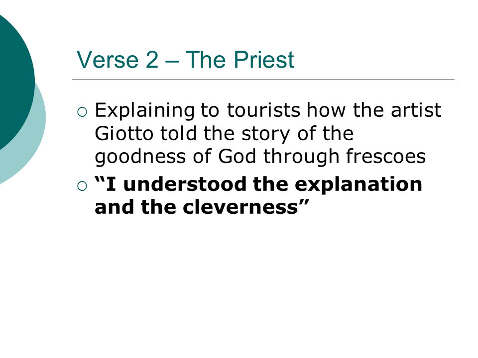 Verse 2 – The Priest Explaining to tourists how the artist Giotto told the story of the goodness of God through frescoes.