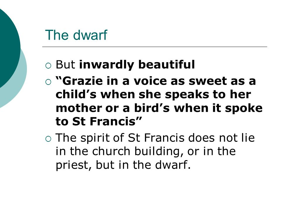 The dwarf But inwardly beautiful