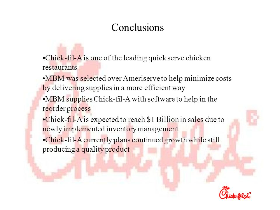 Conclusions Chick-fil-A is one of the leading quick serve chicken restaurants.