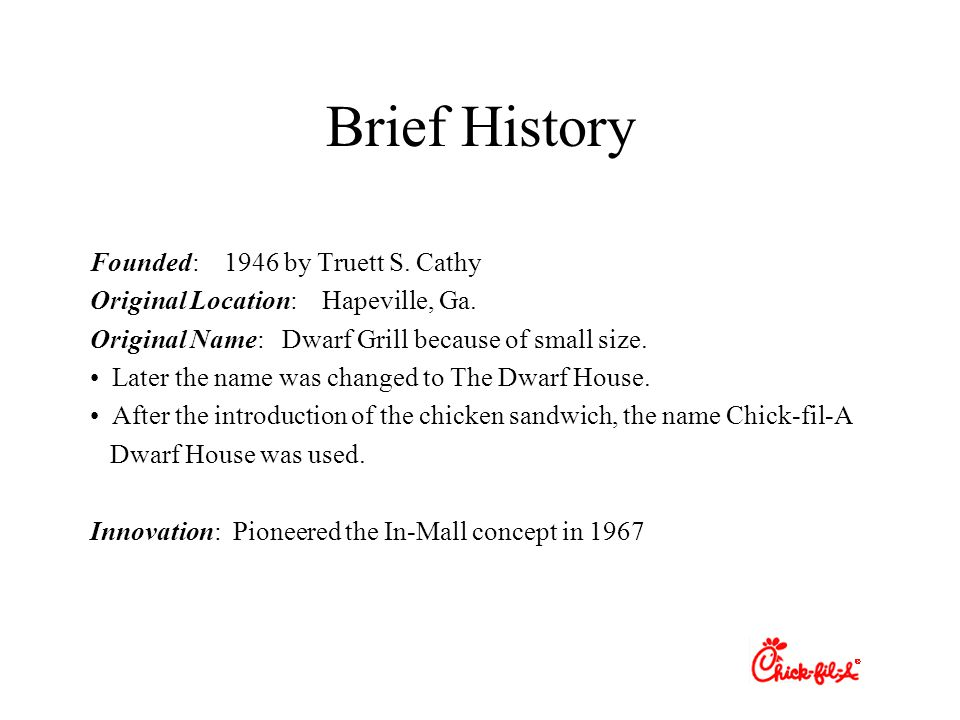 Brief History Founded: 1946 by Truett S. Cathy