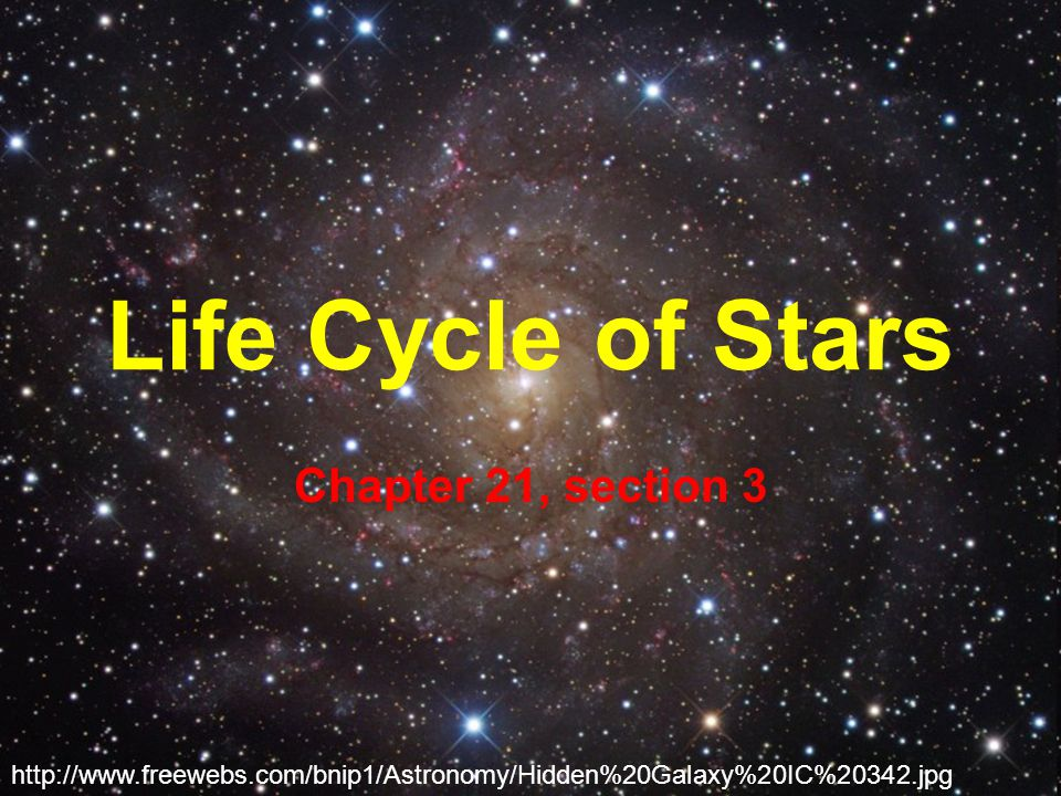Life Cycle of Stars Chapter 21, section 3