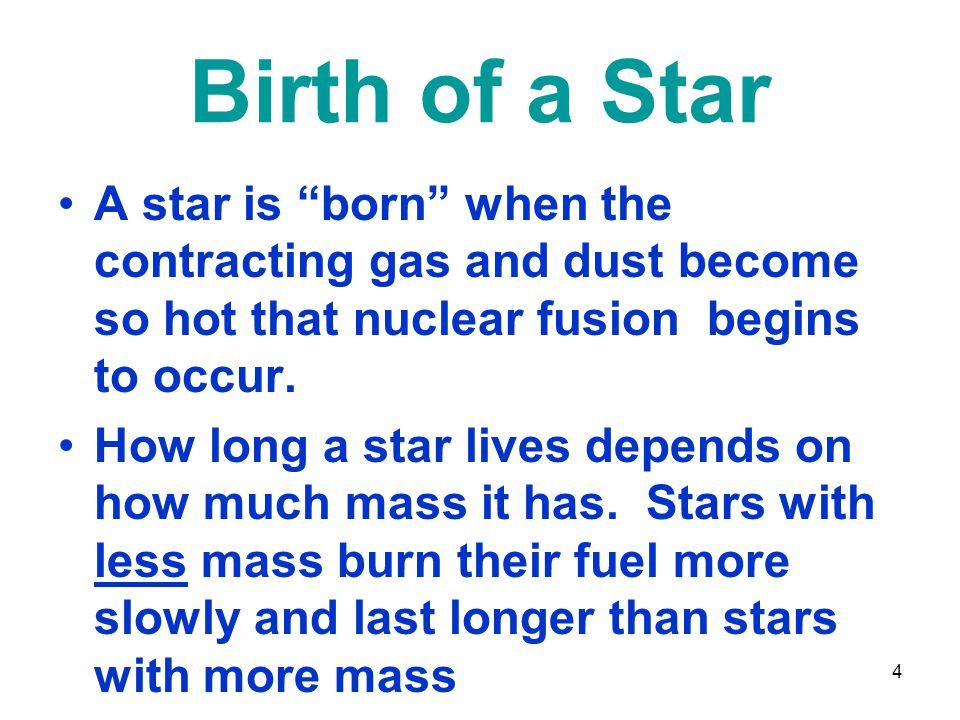 Birth of a Star A star is born when the contracting gas and dust become so hot that nuclear fusion begins to occur.