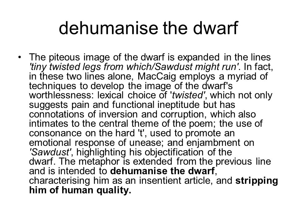 dehumanise the dwarf