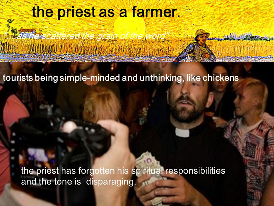 the priest as a farmer. ....as he scattered the grain of the word .