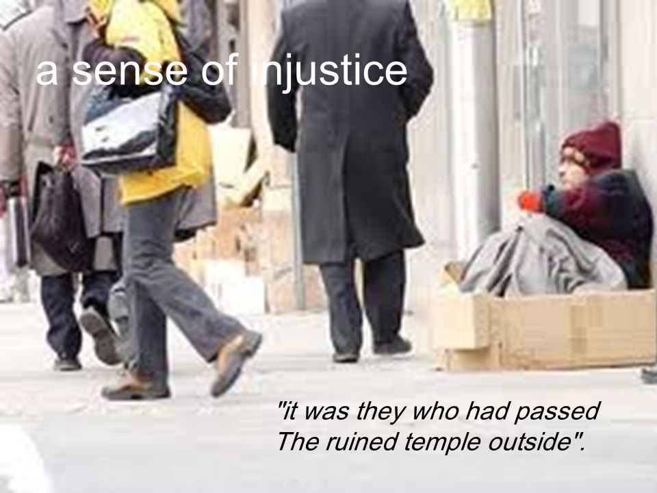 a sense of injustice it was they who had passed