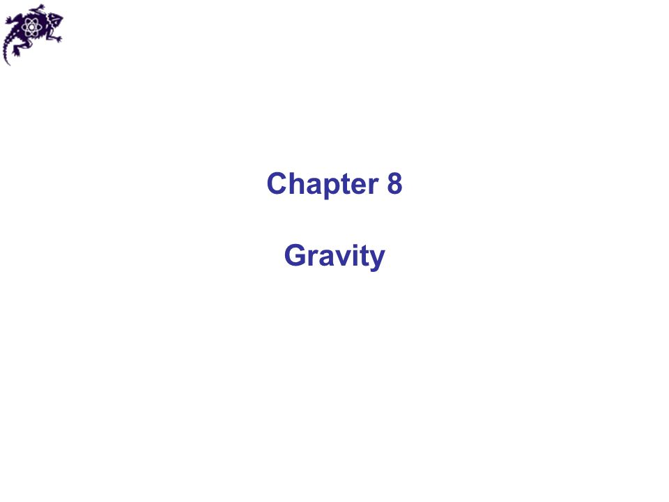 Chapter 8 Gravity